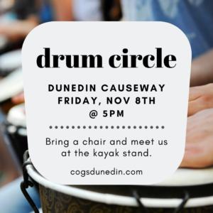 Drum Circle. Friday, Nov 8, 2019 at 5 PM. Dunedin Causeway near the kayak stand.